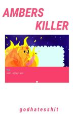 Amber's Killer | cdm #1 by -thisshit