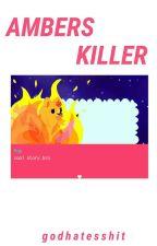 Amber's Killer | cdm #1 by godhatesshit