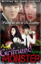 Ang Girlfriend kong Monster by jeydi_scarlet