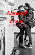Abused love  by Kira-blood