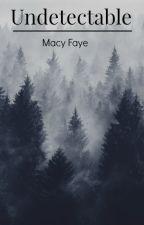 Undetectable by macyfaye1712