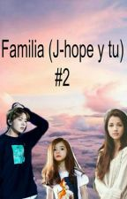 Familia(J-Hope y Tú)#2 by Hopezole