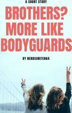 Brothers? More Like Bodyguards. by nerdsunite864