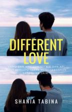 Different Love (editing) by shaniatabina
