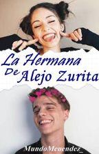 [ En Edición ] la hermana de Alejo Zurita  by cxmela