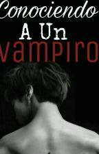 Conociendo a un Vampiro. [Pausada Temporalmente] by pudding286