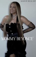 Mommy Beyoncé by regalQueenRegina