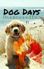 Dog Days by UnamoosedEmo