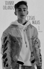 Cosas Malas - Johnny Orlando. by httpxjyatt