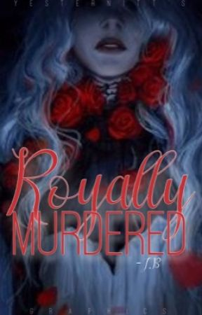 Royally Murdered: (Book 1 In Strong Law Series) (On Hiatus) by TheMaskedWritress