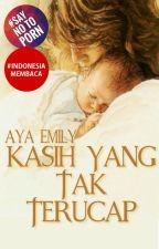 Kasih Yang Tak Terucap (TAMAT) by AyaEmily2