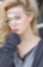 Sherlock - New Season Roleplay by Molly-Hooper5678