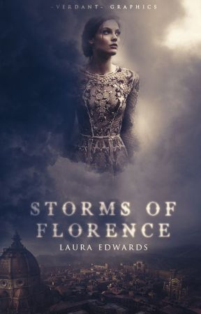 Storms of Florence (COMING 2017 *hopefully*) by LauraEdsss