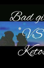 Bad girl and Ketos by NansyYana