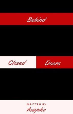 Behind Closed Door [PORZUCONE] by Asayuko