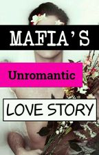 Mafia's Unromantic Love Story (Hiatus) by BlueBeach