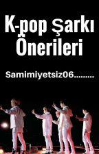 K-pop Şarkı Önerileri by Samimiyetsiz06