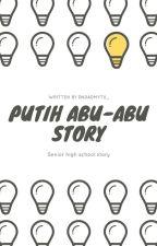 Putih Abu-abu Story by dndadmytii_