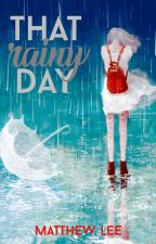 That Rainy Day by cymbalpenguin