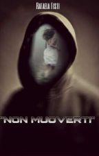 Non Muoverti by rafaelafisti