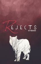 Rejects. by elvahesse