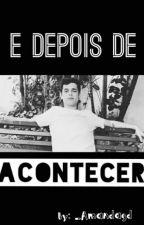 E Depois de Acontecer |Lukas Marques by _amandagd