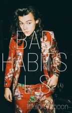 bad habits l.s  by littlelarryspoon