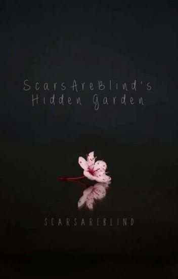 ScarsAreBlind's Hidden Garden