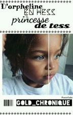 D'orpheline en hess à Princesse de tess by gold_chronique