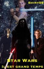Star Wars - Il est grand temps... by Shimy59