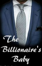 The Billionaire's Baby by GoldenBrook
