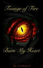 Tounge of Fire, Burn My Heart  by Stormberry169