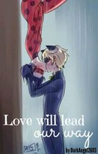 Love will lead our way [Miraculous] by DarkAngel2603