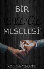 BİR EYLÜL MESELESİ' by MARSLIKIZ_