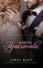 Garota Apaixonada   Spin-Off da Duologia Palace by autorkarolblatt