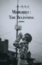 Memories :The Beginning (k.th ff) by _heera