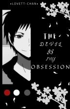 [Izaya x OC] The devil is my obsession by Lovett-chan