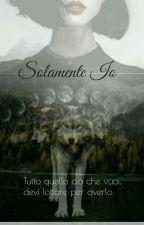 Solamente Io by Ebbi_un_volto
