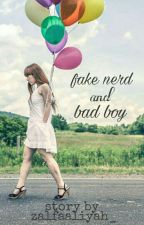 Fake Nerd and Bad Boy  by zalfaaliyah_