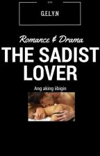 The Sadist Lover by gelynn