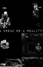 A DREAM OR A REALITY || حلمٌ ام حقيقه🌟؟ by kiira10