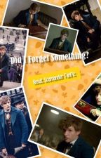 Did I Forget Something? Newt Scamander X Reader by AngelicIguana