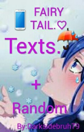 Fairy tail texts. + RANDOM ☺❤ by Darky172
