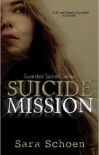 Suicide Mission (Guarded Secrets #1) by XxNightStripexX