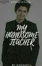 My Handsome Teacher by rhmhs_