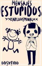 Mensajes ESTUPIDOS >>KarLoveMinaj<< by IIFlanBowII