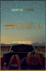 Impossible # Possible by LauryneCupcake