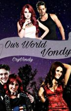 Our World Vondy  (Concluída)  by cryvondy