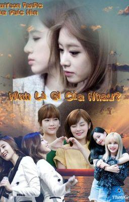 Đọc truyện [EunYeon][Tự Viết] Mình Là Gì Của Nhau?...!!!