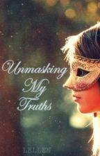 Unmasking My Truths | ✔ by peripxteia